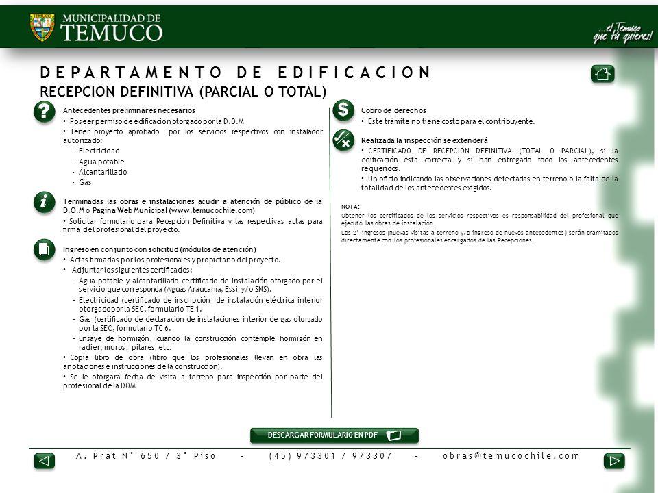 A. Prat N° 650 / 3° Piso - (45) 973301 / 973307 - obras@temucochile.com DEPARTAMENTO DE EDIFICACION RECEPCION DEFINITIVA (PARCIAL O TOTAL) 1.Anteceden