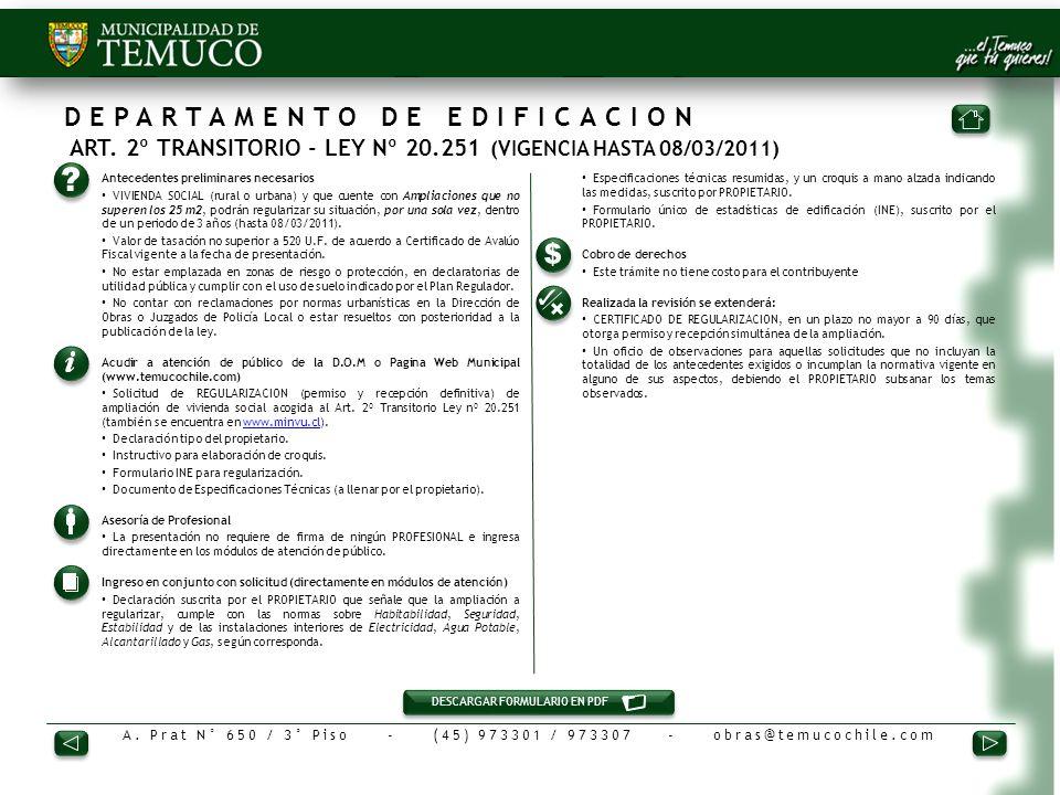 A. Prat N° 650 / 3° Piso - (45) 973301 / 973307 - obras@temucochile.com DEPARTAMENTO DE EDIFICACION ART. 2º TRANSITORIO - LEY Nº 20.251 (VIGENCIA HAST