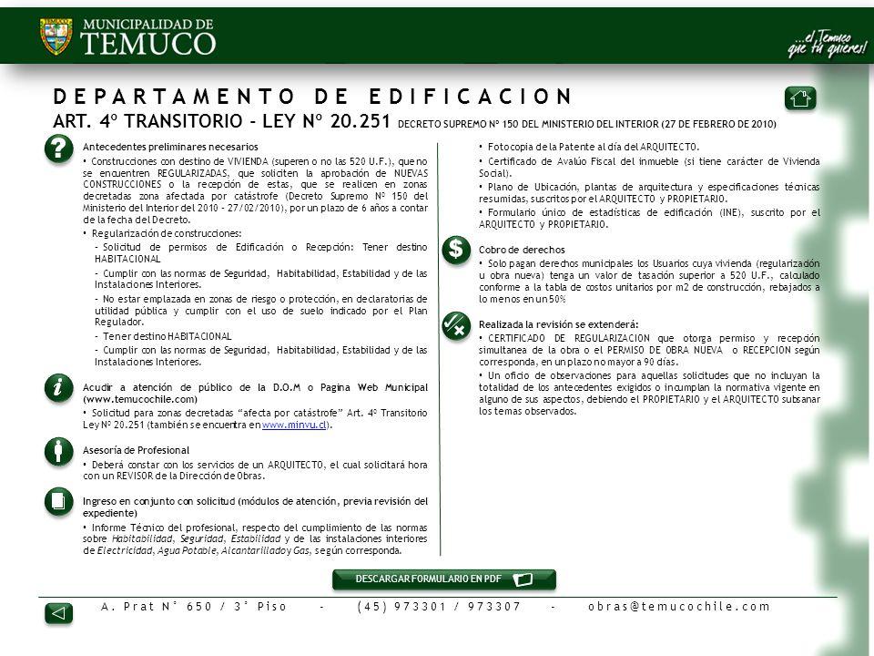 A. Prat N° 650 / 3° Piso - (45) 973301 / 973307 - obras@temucochile.com 1.Antecedentes preliminares necesarios Construcciones con destino de VIVIENDA
