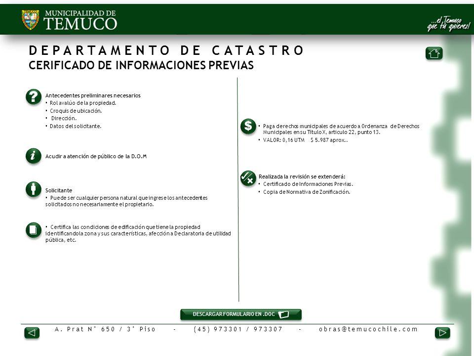 DEPARTAMENTO DE CATASTRO CERIFICADO DE INFORMACIONES PREVIAS 1.Antecedentes preliminares necesarios Rol avalúo de la propiedad. Croquis de ubicación.