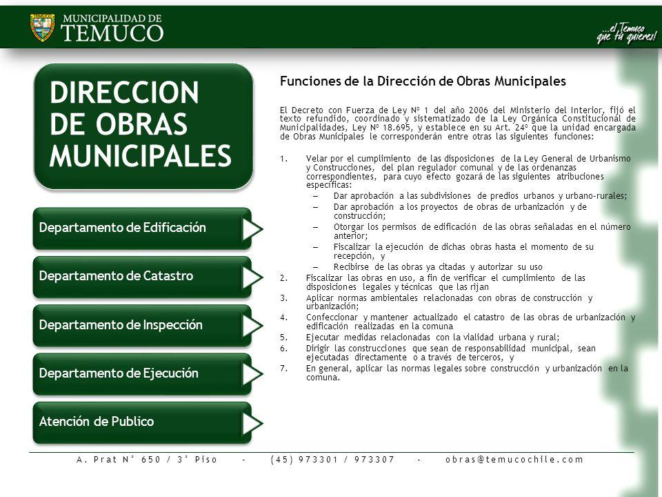 Funciones de la Dirección de Obras Municipales El Decreto con Fuerza de Ley Nº 1 del año 2006 del Ministerio del Interior, fijó el texto refundido, co