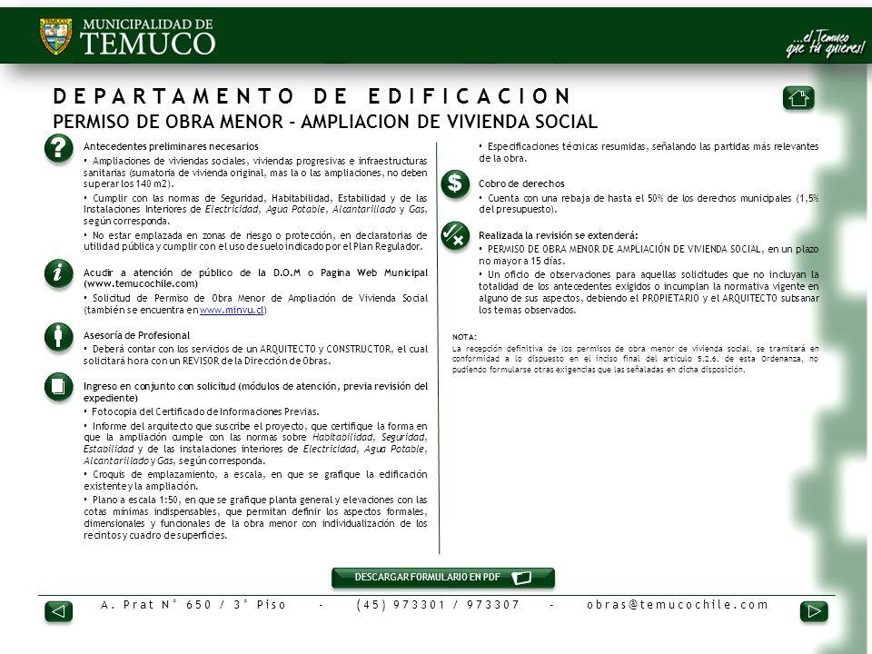 A. Prat N° 650 / 3° Piso - (45) 973301 / 973307 - obras@temucochile.com DEPARTAMENTO DE EDIFICACION PERMISO DE OBRA MENOR - AMPLIACION DE VIVIENDA SOC