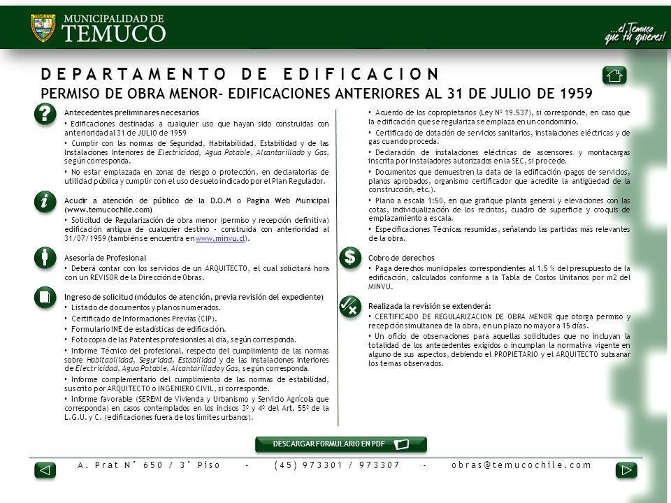 A. Prat N° 650 / 3° Piso - (45) 973301 / 973307 - obras@temucochile.com DEPARTAMENTO DE EDIFICACION PERMISO DE OBRA MENOR- EDIFICACIONES ANTERIORES AL