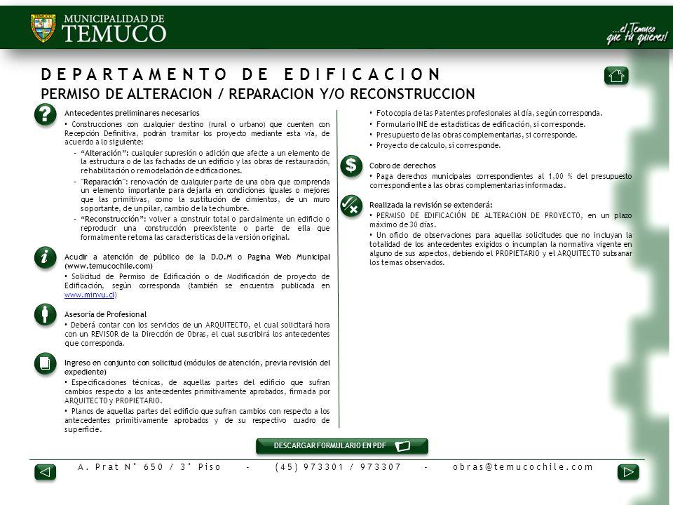 A. Prat N° 650 / 3° Piso - (45) 973301 / 973307 - obras@temucochile.com DEPARTAMENTO DE EDIFICACION PERMISO DE ALTERACION / REPARACION Y/O RECONSTRUCC