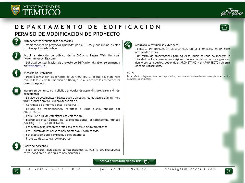 A. Prat N° 650 / 3° Piso - (45) 973301 / 973307 - obras@temucochile.com DEPARTAMENTO DE EDIFICACION PERMISO DE MODIFICACION DE PROYECTO 1.Antecedentes