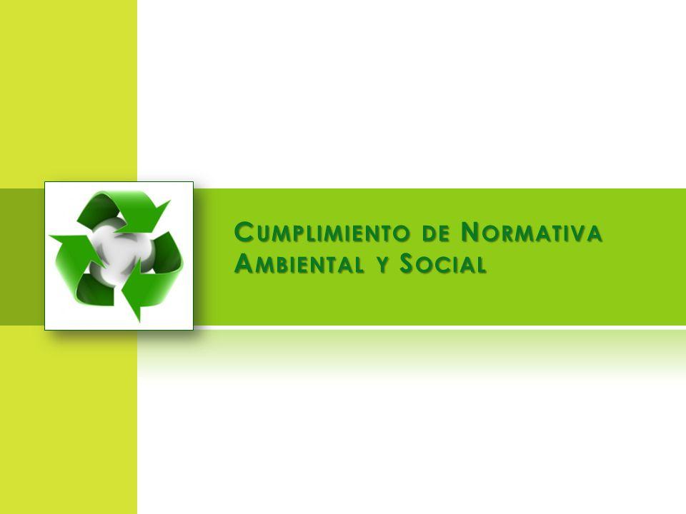 C UMPLIMIENTO DE N ORMATIVA A MBIENTAL Y S OCIAL