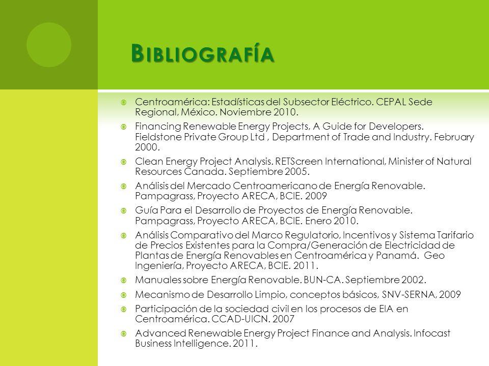 B IBLIOGRAFÍA Centroamérica: Estadísticas del Subsector Eléctrico.