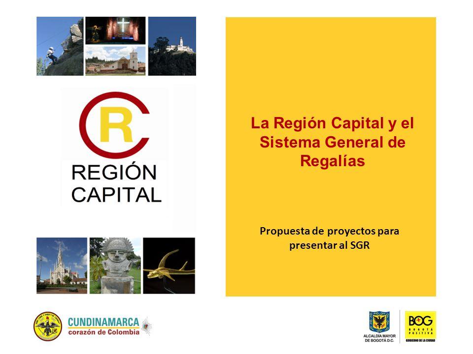 La Región Capital y el Sistema General de Regalías Propuesta de proyectos para presentar al SGR