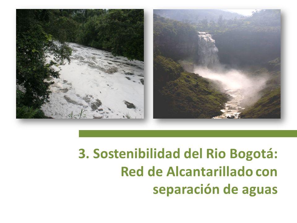 3. Sostenibilidad del Rio Bogotá: Red de Alcantarillado con separación de aguas