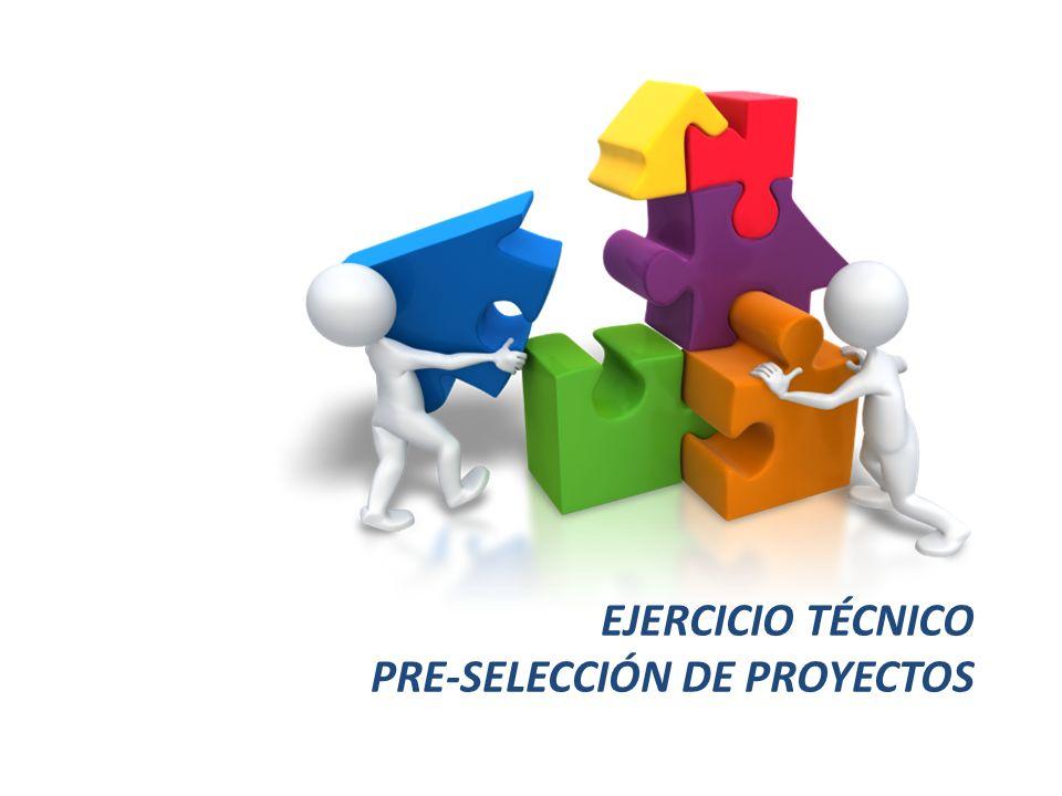EJERCICIO TÉCNICO PRE-SELECCIÓN DE PROYECTOS