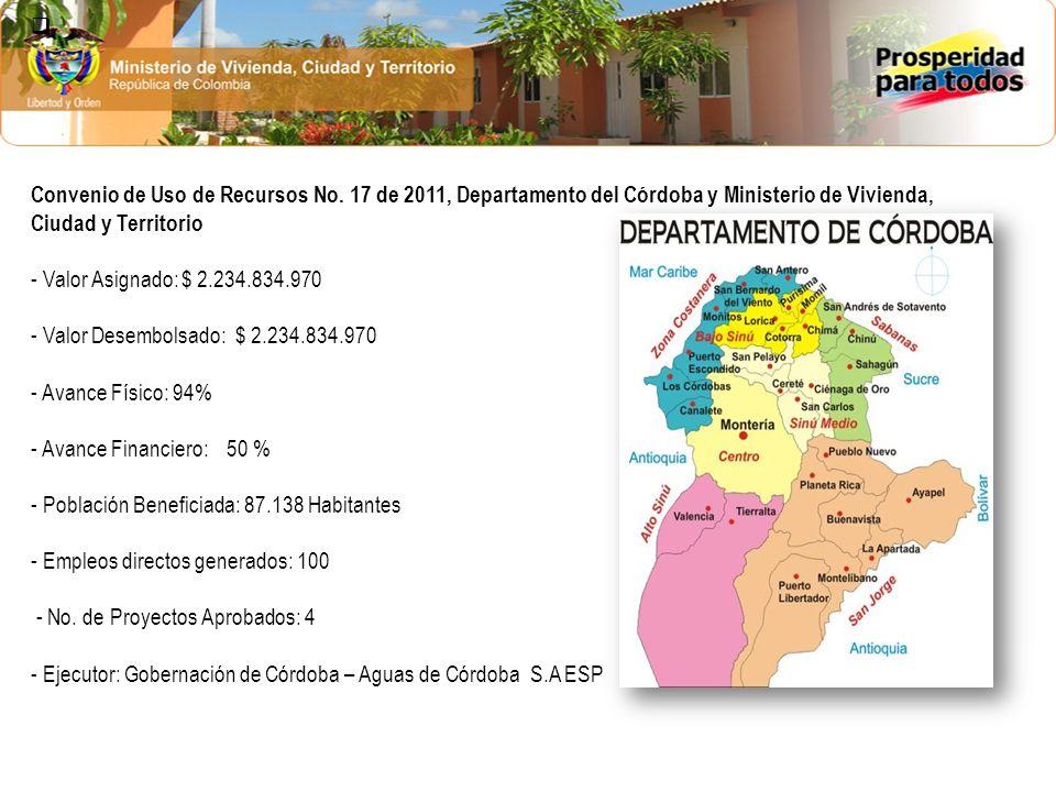 Convenio de Uso de Recursos No. 17 de 2011, Departamento del Córdoba y Ministerio de Vivienda, Ciudad y Territorio - Valor Asignado: $ 2.234.834.970 -