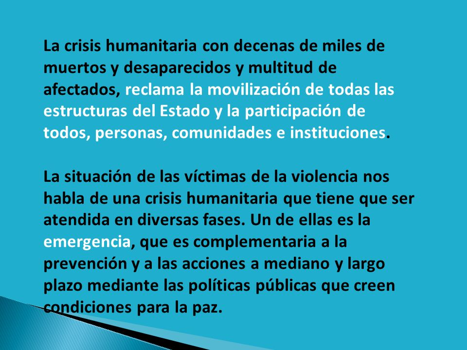 La crisis humanitaria con decenas de miles de muertos y desaparecidos y multitud de afectados, reclama la movilización de todas las estructuras del Estado y la participación de todos, personas, comunidades e instituciones.
