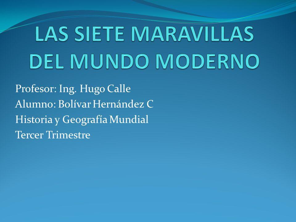 Profesor: Ing. Hugo Calle Alumno: Bolívar Hernández C Historia y Geografía Mundial Tercer Trimestre