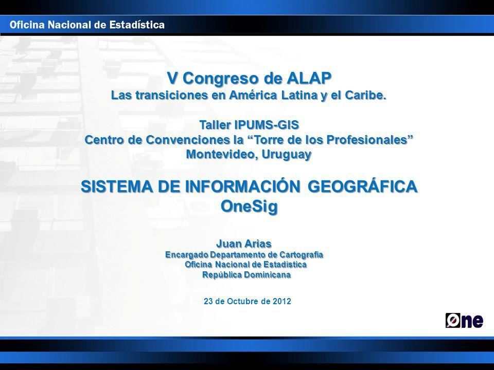 V Congreso de ALAP Las transiciones en América Latina y el Caribe. Taller IPUMS-GIS Centro de Convenciones la Torre de los Profesionales Montevideo, U