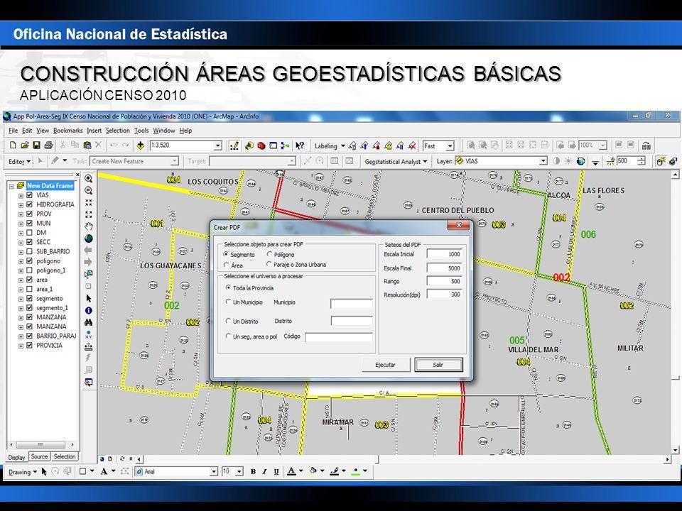 APLICACIÓN CENSO 2010 CONSTRUCCIÓN ÁREAS GEOESTADÍSTICAS BÁSICAS