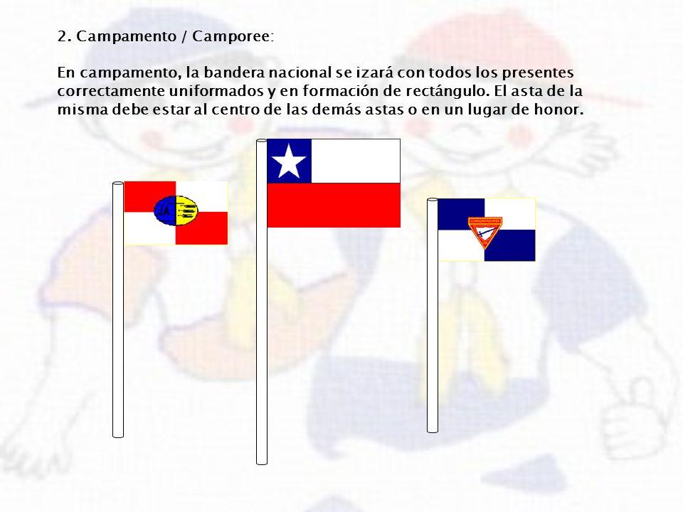 2. Campamento / Camporee: En campamento, la bandera nacional se izará con todos los presentes correctamente uniformados y en formación de rectángulo.