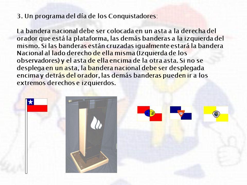 3. Un programa del día de los Conquistadores: La bandera nacional debe ser colocada en un asta a la derecha del orador que está la plataforma, las dem