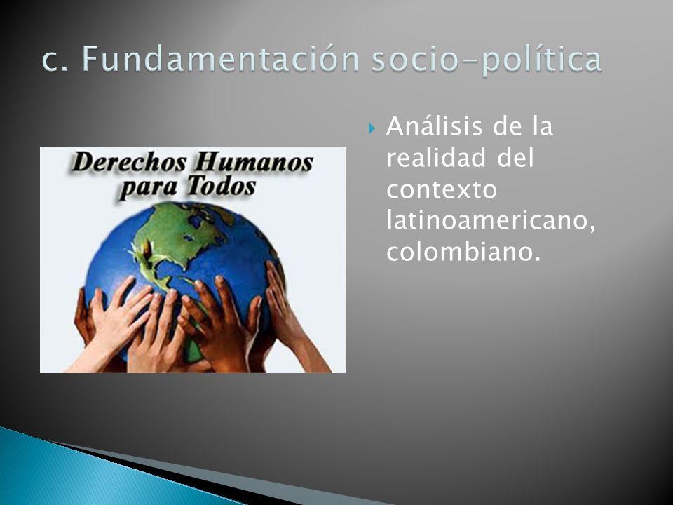 Análisis de la realidad del contexto latinoamericano, colombiano.