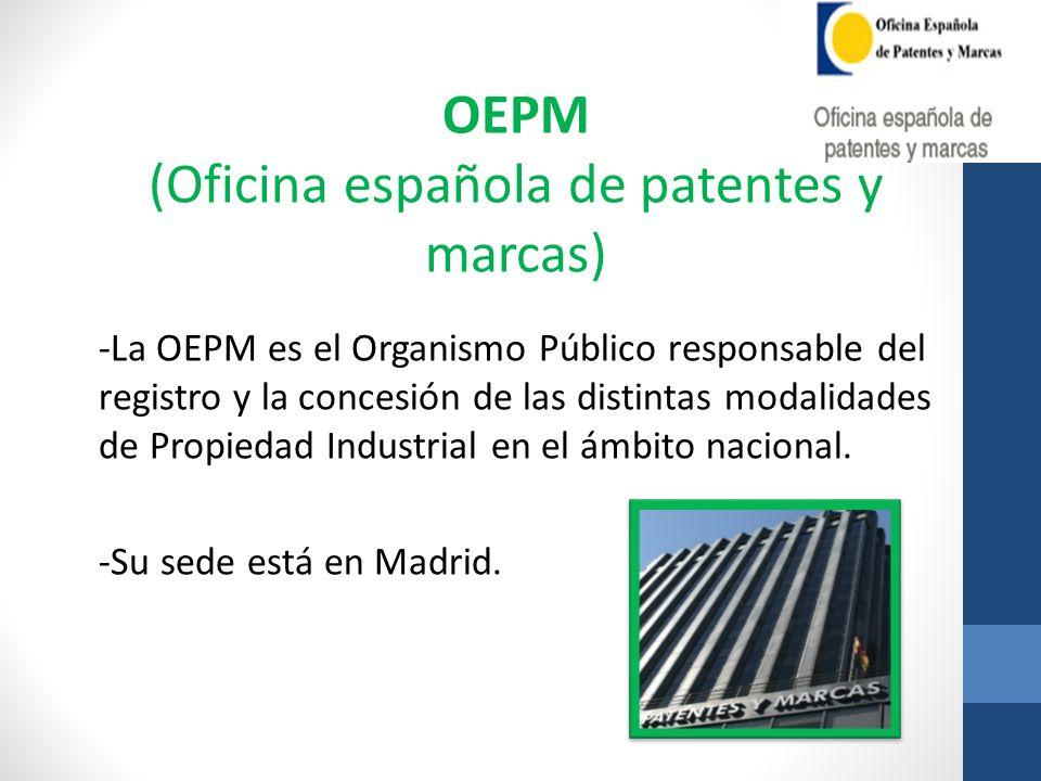 -La OEPM es el Organismo Público responsable del registro y la concesión de las distintas modalidades de Propiedad Industrial en el ámbito nacional. -
