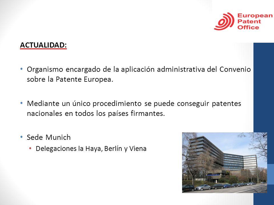 ACTUALIDAD: Organismo encargado de la aplicación administrativa del Convenio sobre la Patente Europea. Mediante un único procedimiento se puede conseg
