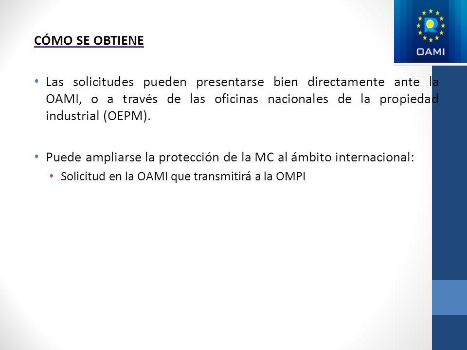CÓMO SE OBTIENE Las solicitudes pueden presentarse bien directamente ante la OAMI, o a través de las oficinas nacionales de la propiedad industrial (O