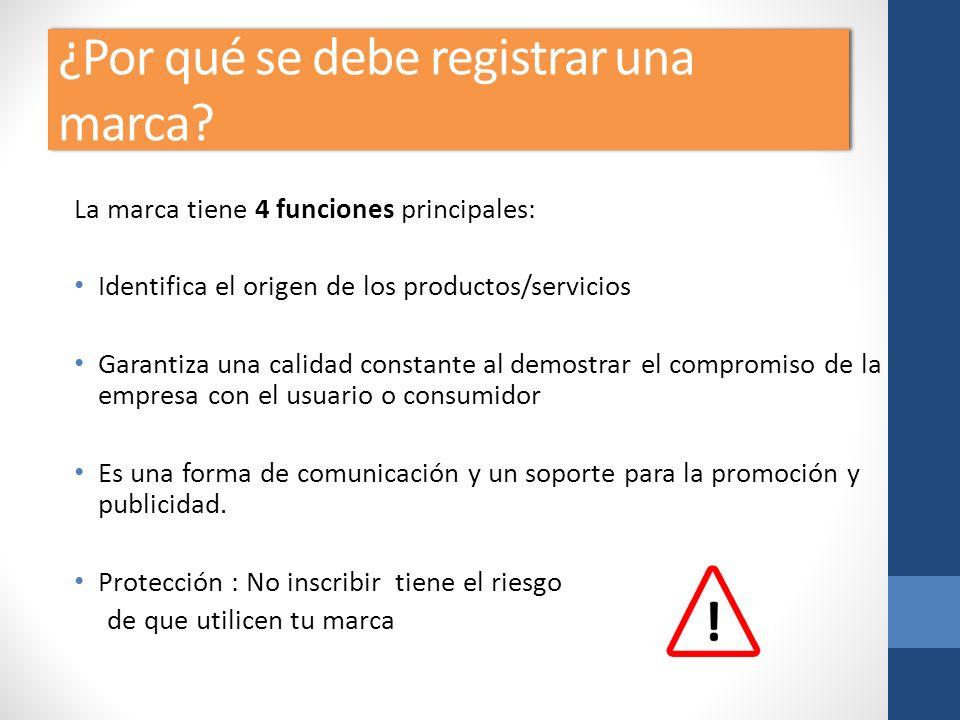 ¿Por qué se debe registrar una marca? La marca tiene 4 funciones principales: Identifica el origen de los productos/servicios Garantiza una calidad co