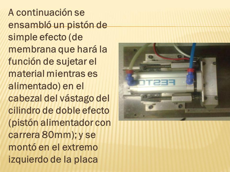 A continuación se ensambló un pistón de simple efecto (de membrana que hará la función de sujetar el material mientras es alimentado) en el cabezal de