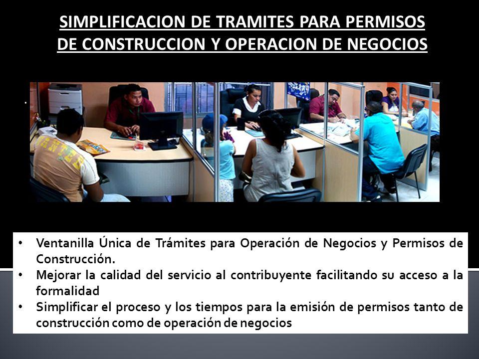 SIMPLIFICACION DE TRAMITES PARA PERMISOS DE CONSTRUCCION Y OPERACION DE NEGOCIOS. Ventanilla Única de Trámites para Operación de Negocios y Permisos d