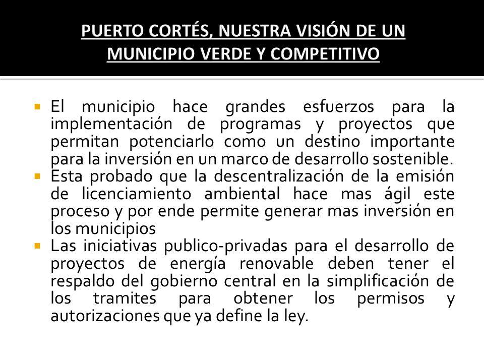 El municipio hace grandes esfuerzos para la implementación de programas y proyectos que permitan potenciarlo como un destino importante para la invers