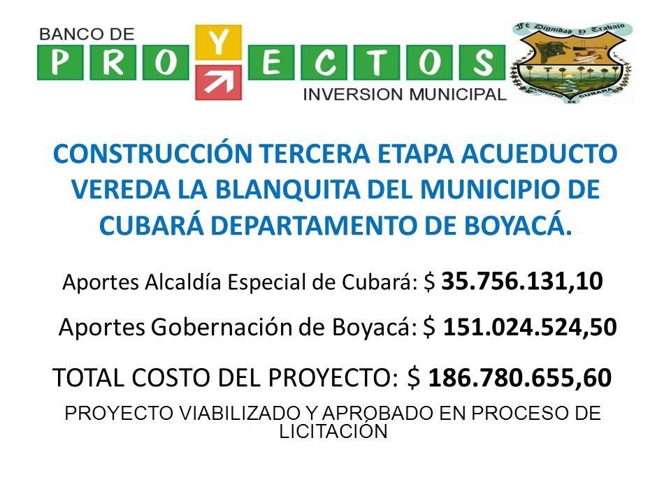 CONSTRUCCIÓN TERCERA ETAPA ACUEDUCTO VEREDA LA BLANQUITA DEL MUNICIPIO DE CUBARÁ DEPARTAMENTO DE BOYACÁ. Aportes Alcaldía Especial de Cubará: $ 35.756
