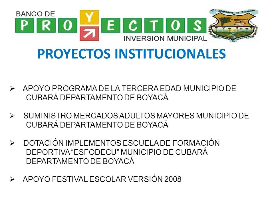 PROYECTOS INSTITUCIONALES APOYO PROGRAMA DE LA TERCERA EDAD MUNICIPIO DE CUBARÁ DEPARTAMENTO DE BOYACÁ SUMINISTRO MERCADOS ADULTOS MAYORES MUNICIPIO D