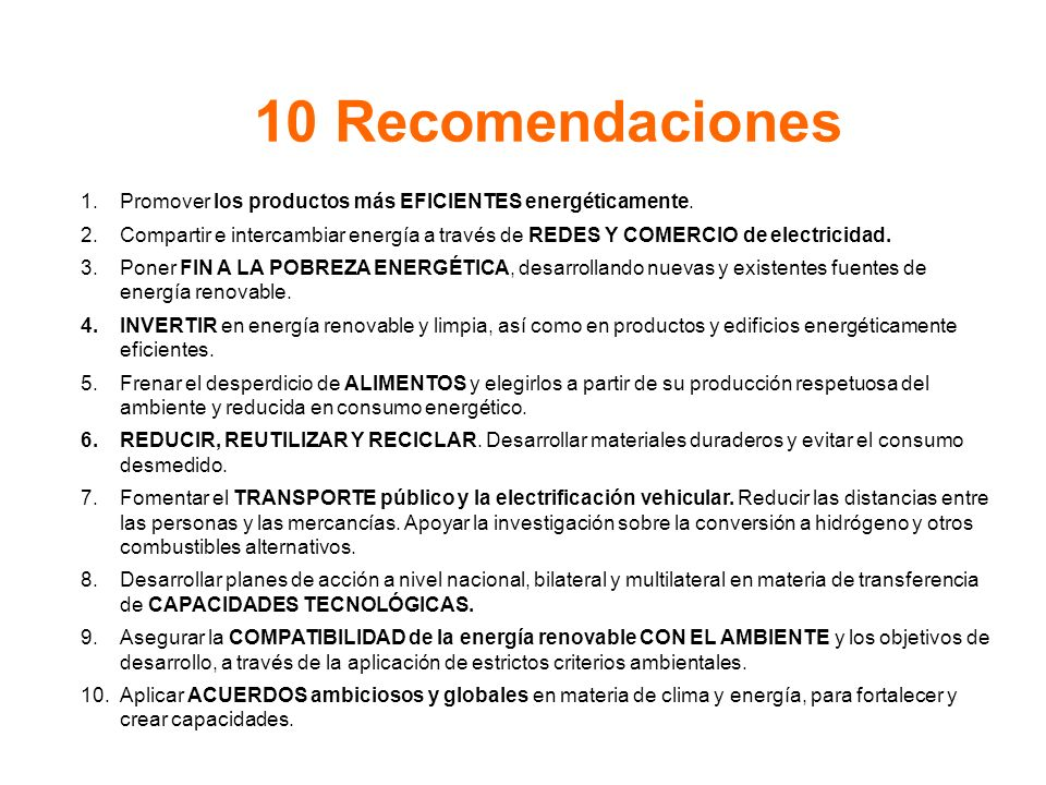 10 Recomendaciones 1.Promover los productos más EFICIENTES energéticamente.