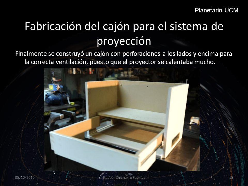 Fabricación del cajón para el sistema de proyección Finalmente se construyó un cajón con perforaciones a los lados y encima para la correcta ventilación, puesto que el proyector se calentaba mucho.