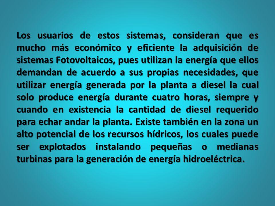 Los usuarios de estos sistemas, consideran que es mucho más económico y eficiente la adquisición de sistemas Fotovoltaicos, pues utilizan la energía q