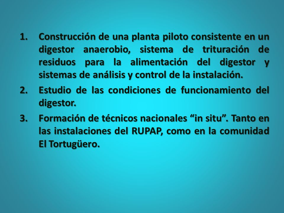 1.Construcción de una planta piloto consistente en un digestor anaerobio, sistema de trituración de residuos para la alimentación del digestor y siste