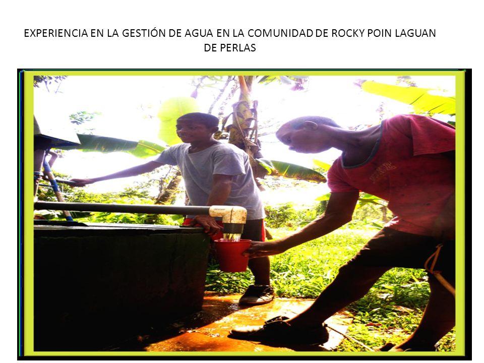 EXPERIENCIA EN LA GESTIÓN DE AGUA EN LA COMUNIDAD DE ROCKY POIN LAGUAN DE PERLAS