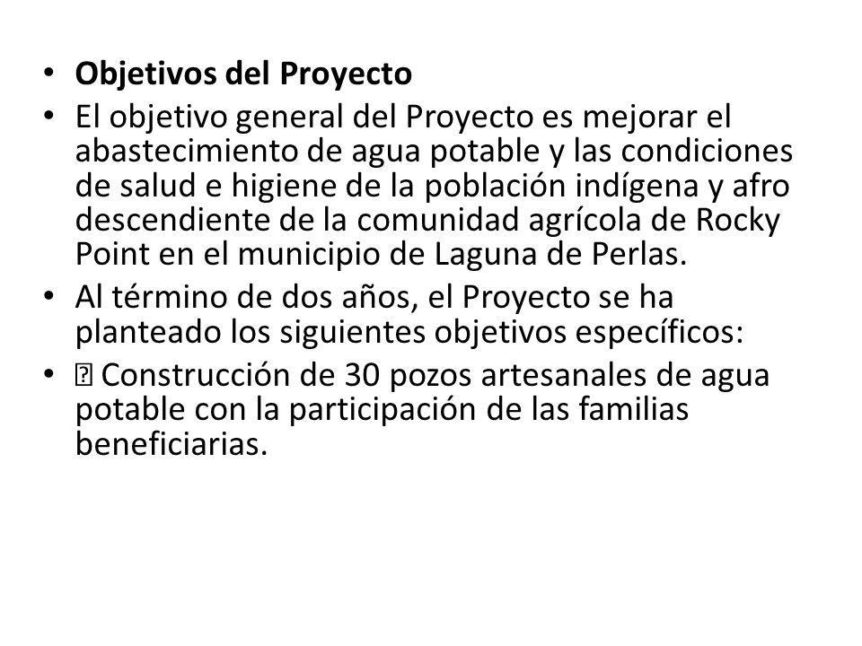 Objetivos del Proyecto El objetivo general del Proyecto es mejorar el abastecimiento de agua potable y las condiciones de salud e higiene de la población indígena y afro descendiente de la comunidad agrícola de Rocky Point en el municipio de Laguna de Perlas.