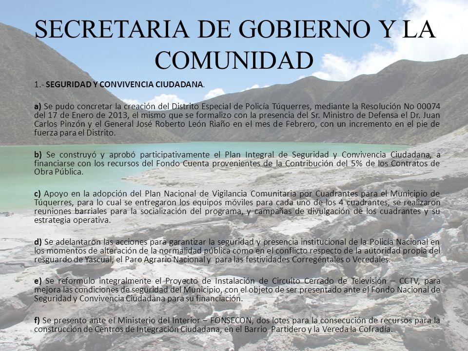 1.- SEGURIDAD Y CONVIVENCIA CIUDADANA. a) Se pudo concretar la creación del Distrito Especial de Policía Túquerres, mediante la Resolución No 00074 de