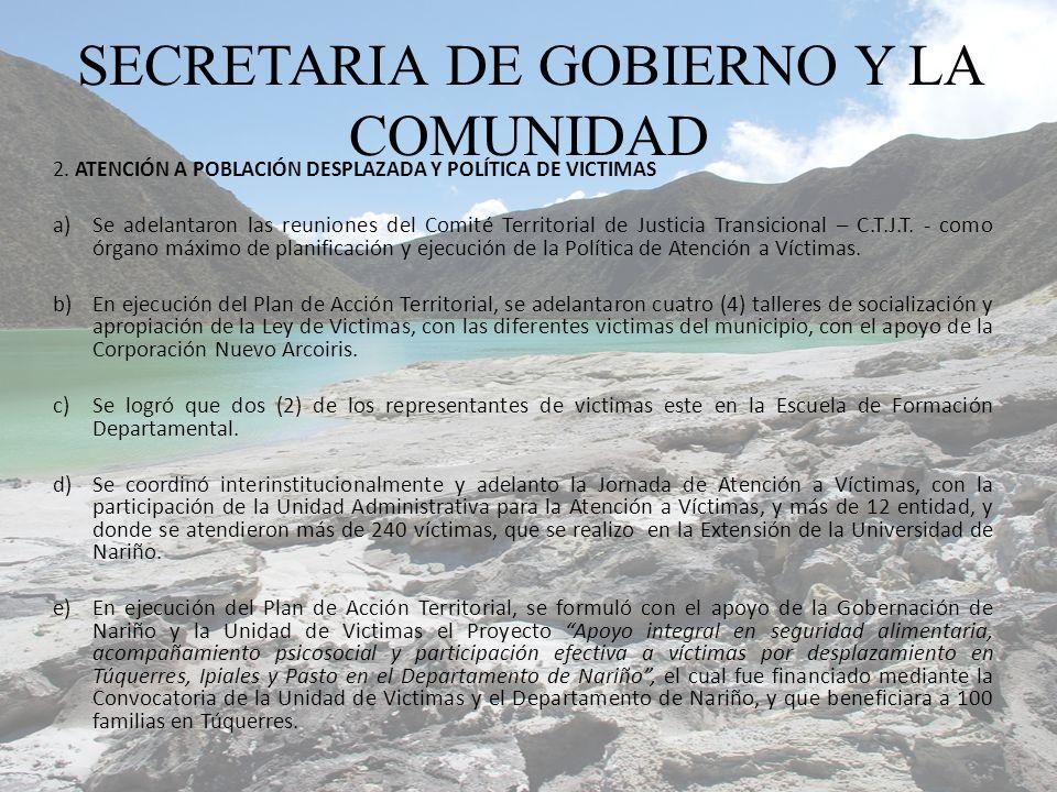 2. ATENCIÓN A POBLACIÓN DESPLAZADA Y POLÍTICA DE VICTIMAS a)Se adelantaron las reuniones del Comité Territorial de Justicia Transicional – C.T.J.T. -
