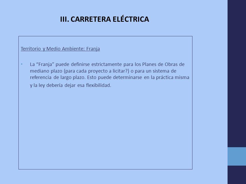 Territorio y Medio Ambiente: Franja La Franja puede definirse estrictamente para los Planes de Obras de mediano plazo (para cada proyecto a licitar ) o para un sistema de referencia de largo plazo.