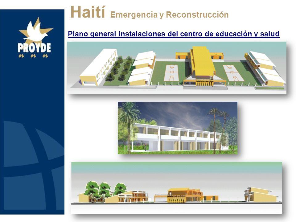 Haití Emergencia y Reconstrucción Plano general instalaciones del centro de educación y salud