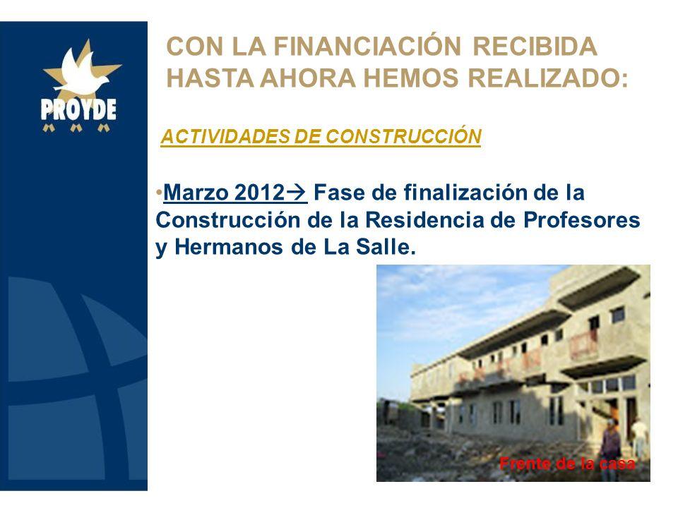 Marzo 2012 Fase de finalización de la Construcción de la Residencia de Profesores y Hermanos de La Salle. CON LA FINANCIACIÓN RECIBIDA HASTA AHORA HEM