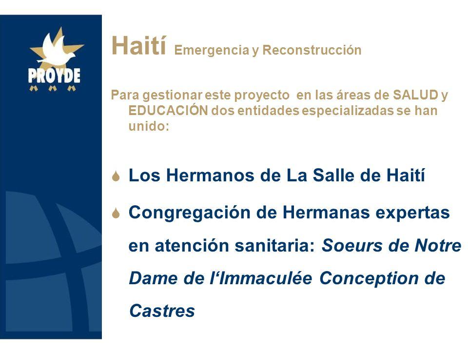 Para gestionar este proyecto en las áreas de SALUD y EDUCACIÓN dos entidades especializadas se han unido: Los Hermanos de La Salle de Haití Congregaci