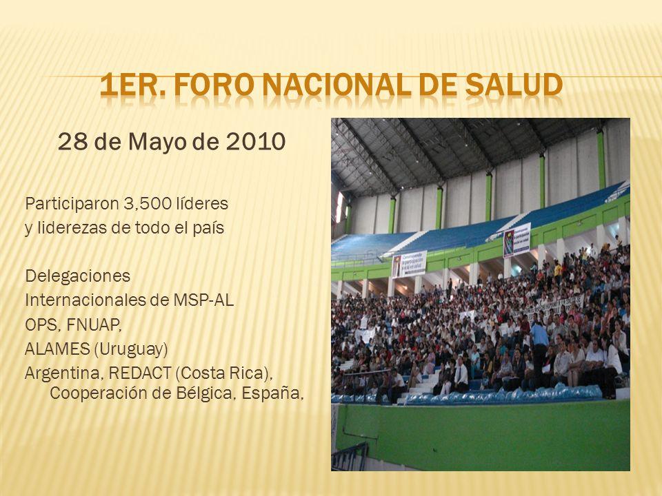 28 de Mayo de 2010 Participaron 3,500 líderes y liderezas de todo el país Delegaciones Internacionales de MSP-AL OPS, FNUAP, ALAMES (Uruguay) Argentina, REDACT (Costa Rica), Cooperación de Bélgica, España,