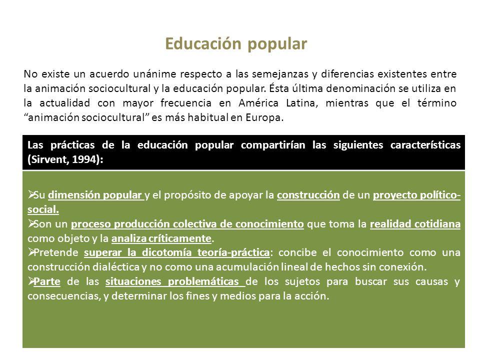 Educación popular No existe un acuerdo unánime respecto a las semejanzas y diferencias existentes entre la animación sociocultural y la educación popu