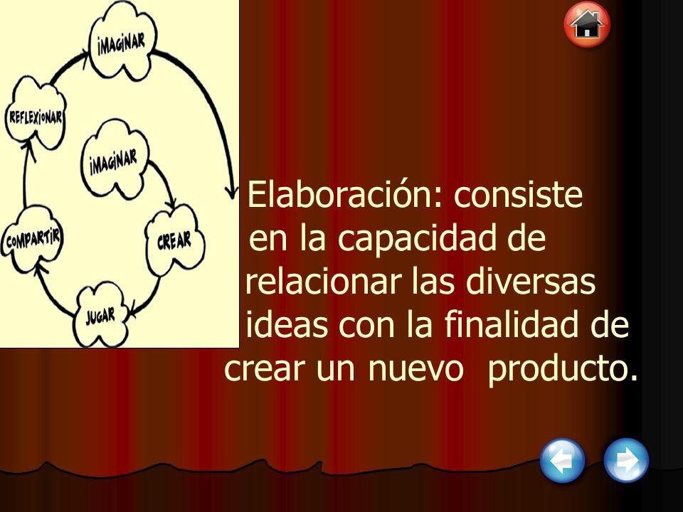Viabilidad: Tiene que ver con la capacidad de producir ideas y soluciones que sean realizables en la práctica.
