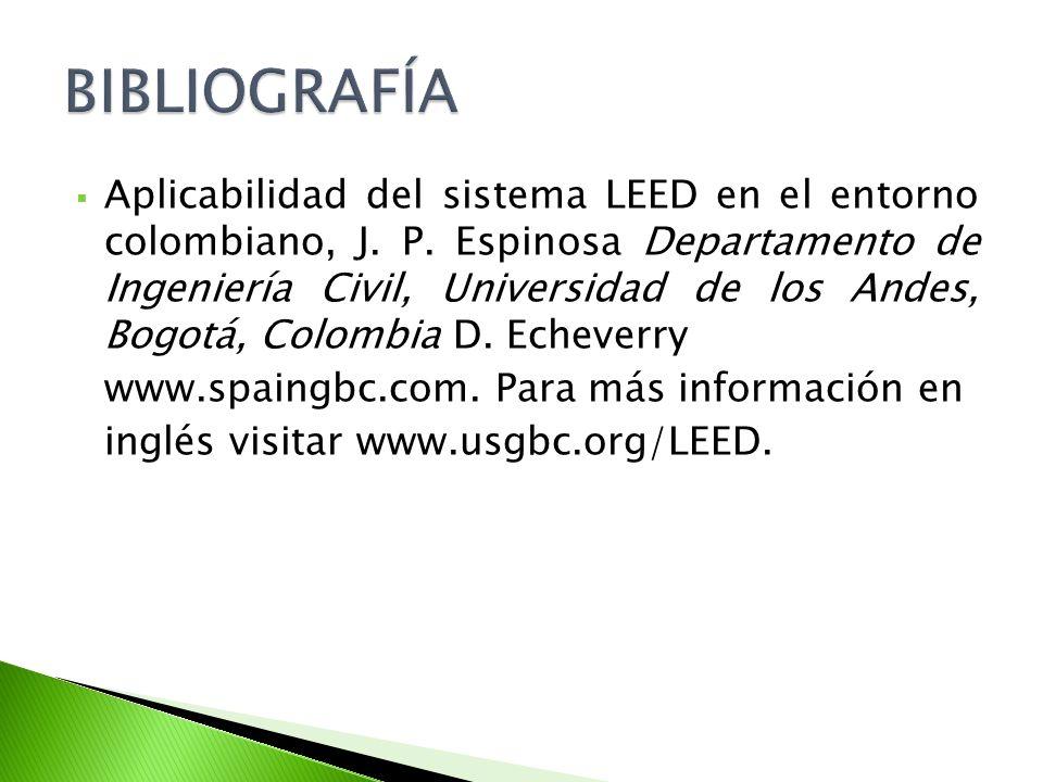 Aplicabilidad del sistema LEED en el entorno colombiano, J. P. Espinosa Departamento de Ingeniería Civil, Universidad de los Andes, Bogotá, Colombia D
