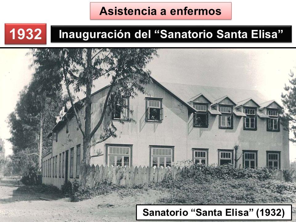 1932 Inauguración del Sanatorio Santa Elisa Sanatorio Santa Elisa (1932) Asistencia a enfermos