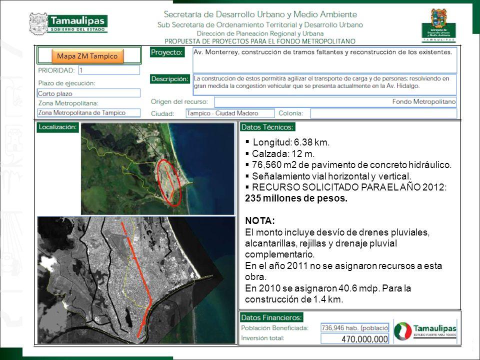 Regresar Longitud: 6.38 km. Calzada: 12 m. 76,560 m2 de pavimento de concreto hidráulico. Señalamiento vial horizontal y vertical. RECURSO SOLICITADO