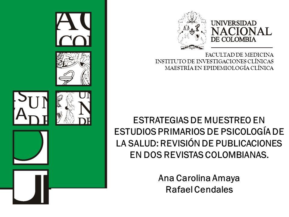 ESTRATEGIAS DE MUESTREO EN ESTUDIOS PRIMARIOS DE PSICOLOGÍA DE LA SALUD: REVISIÓN DE PUBLICACIONES EN DOS REVISTAS COLOMBIANAS.